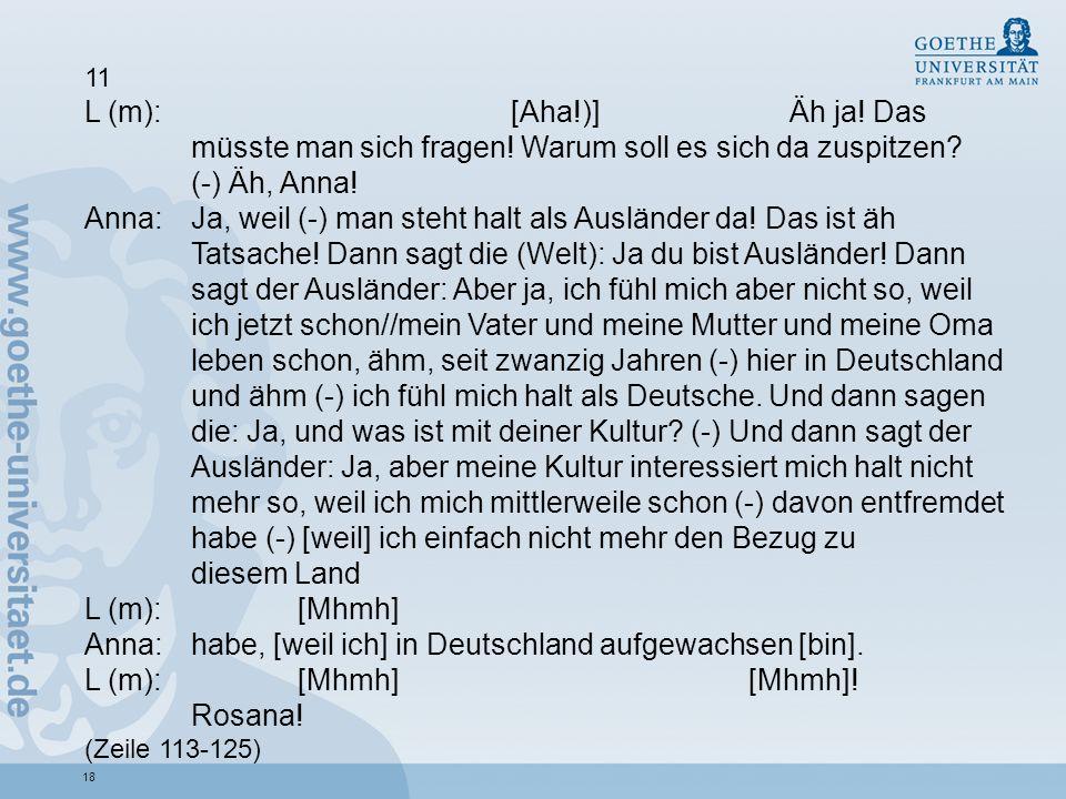 Anna: habe, [weil ich] in Deutschland aufgewachsen [bin].